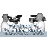 Handheld vs Shoulder