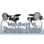 Handheld vs Shoulder